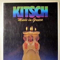 Libros de segunda mano: KITSCH MADE IN GREECE - ATHENS 1989 - MUY ILUSTRADO. Lote 67512298