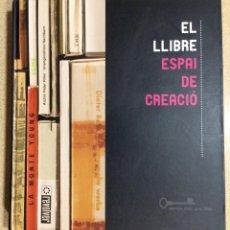 Libros de segunda mano: EL LLIBRE. ESPAI DE CREACIÓ. 2008. Lote 67652017
