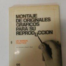 Libros de segunda mano: MONTAJE DE ORIGINALES GRAFICOS PARA SU REPRODUCCION JERRY DEMONEY SUSAN MEYER DISEÑO GRÁFICO DESIGN. Lote 67963901