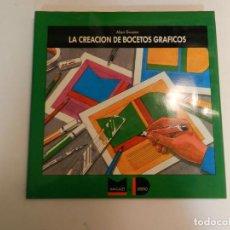 Libros de segunda mano: LA CREACIÓN DE BOCETOS GRÁFICOS. ALAN SWANN .- DESIGN DISEÑO GRÁFICO TYPE TIPOGRAFÍA. Lote 68016785
