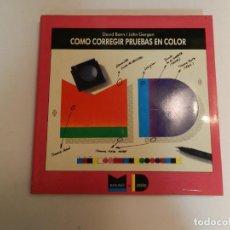 Livres d'occasion: COMO CORREGIR PRUEBAS EN COLOR. DAVID BANN JOHN GARGAN. - DESIGN DISEÑO GRÁFICO TYPE TIPOGRAFÍA. Lote 68017865