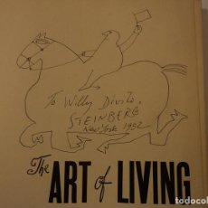 Libros de segunda mano: THE ART OF LIVING - STEINBERG - DIBUJO ORIGINAL Y DEDICATORIA DEL AUTOR. Lote 68148846