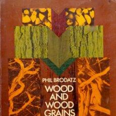 Libros de segunda mano: WOOD AND WOOD GRAINS. P. BRODATZ. LIBRO EN INGLÉS CON IMÁGENES SOBRE LA MADERA. Lote 68370465