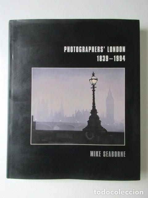 LIBRO GRAN FORMATO SOBRE LOS FOTÓGRAFOS DE LONDRES 1939-1994, MIKE SEABORNE, 1997 (Libros de Segunda Mano - Bellas artes, ocio y coleccionismo - Diseño y Fotografía)