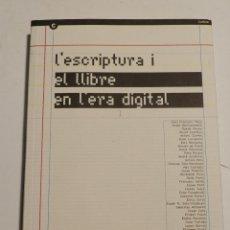 Libros de segunda mano: L'ESCRIPTURA I EL LLIBRE EN L'ERA DIGITAL, VV.AA, DISEÑO GRÁFICO / GRAPHIC DESIGN, 2006. Lote 68631529