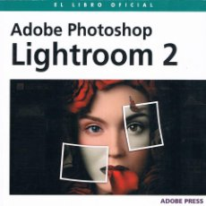 Libros de segunda mano: ADOBE PHOTOSHOP LIGHTROOM 2. Lote 94221732