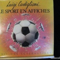 Libros de segunda mano: LE SPORT EN AFFICHES, LUIGI CASTIGLIONI. Lote 69382045