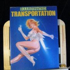 Libros de segunda mano: ILLUSTRATED TRANSPORTATION FOTOS DE MEDIOS DE TRANSPORTE. Lote 69489521