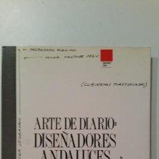 Libros de segunda mano: ARTE DE DIARIO : DISEÑADORES ANDALUCES: EXPOSICIÓN PLAZA DE TOROS DE MÁLAGA. Lote 69604417