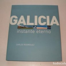Libros de segunda mano: CARLOS RODÍGUEZ. GALICIA: INSTANTE ETERNO. RM78051. . Lote 70465937
