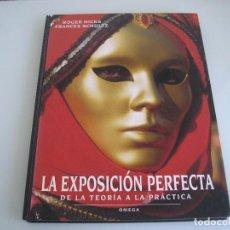Libros de segunda mano: LA EXPOSICIÓN PERFECTA DE LA TEORÍA A LA PRÁCTICA - R. HICKS Y F. SCHULTZ - OMEGA 2000. Lote 70575405