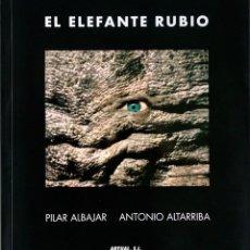 Libros de segunda mano: EL ELEFANTE RUBIO - FOTOGRAFÍAS SURREALISTAS. LIBRO NUEVO. Lote 71039445