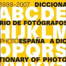 Libros de segunda mano: DICCIONARIO DE FOTÓGRAFOS. PHOTOESPAÑA, 1998-2007. FOTOESPAÑA, PHOTO ESPAÑA, FOTO ESPAÑA.. Lote 71072533