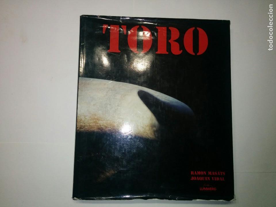 TORO TEXTO: JOAQUÍN VIDAL ; FOTOGRAFIAS: RAMÓN MASATS LUNWERG EDITORES (Libros de Segunda Mano - Bellas artes, ocio y coleccionismo - Diseño y Fotografía)
