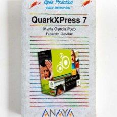 Libros de segunda mano: QUARK XPRESS 7 - GUÍA PRÁCTICA PARA USUARIOS. Lote 71762155