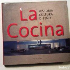 Libros de segunda mano: LA COCINA.. RITA MIELKE. HISTORIA ,CULTURA, DISEÑO.. Lote 72091119