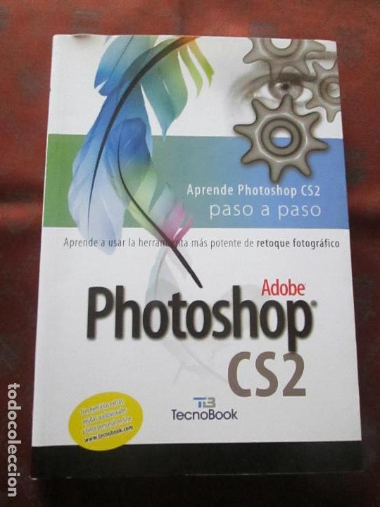 LIBRO-PHOTOSHOP CS2-ADOBE-TECNOBOOK-2006-ED.ALMUZARA-477 PÁGINAS-NUEVO-VER FOTOS. (Libros de Segunda Mano - Bellas artes, ocio y coleccionismo - Diseño y Fotografía)