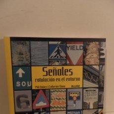 Livres d'occasion: SEÑALES - ROTULACIÓN EN EL ENTORNO - DISEÑO Y ARTE - PHIL BAINES -CATHERINE DIXON, EDITORIAL BLUME. Lote 72932927