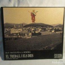 Libros de segunda mano: OLOT: IMATGES PER A LA MEMORIA, EL TREBALL I ELS DIES - LIBRO FOTOGRAFICO MONOGRAFICO SOBRE OLOT.. Lote 73051735