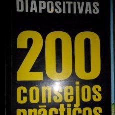 Libros de segunda mano: DIAPOSITIVAS, 200 CONSEJOS PRÁCTICOS, EMILE VOOGEL, PETER KEYZER, ED. PARRAMON. Lote 73438979