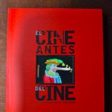 Libros de segunda mano: EL CINE ANTES DEL CINE. FRANCISCO BOISSET-STELLA IBÁÑEZ. AYUNTAMIENTO DE ZARAGOZA. 2007. PRE-CINE.. Lote 98390728