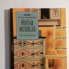 Libros de segunda mano: PINTAR MUEBLES ARTESANIA CONTEMPORANEA 1993 BLUME JACLYNN FISCHMAN TAPA DURA DESCATALOGADO DIFICIL. Lote 74163323