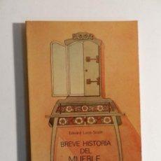 Libros de segunda mano: BREVE HISTORIA DEL MUEBLE EDWARD LUCIE-SMITH , EL SERBAL, 2006 DESCATALOGADO. Lote 74365691