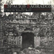 Libros de segunda mano: ESPACIOS SAGRADOS LA OBRA DE TEOBERTO MALER 251 PAGINAS UNIVERSIDAD DE VALENCIA AÑO 2002 LE1636. Lote 74387187
