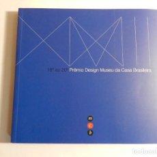 Libros de segunda mano: COLETÂNIA 16º – 20º PRÊMIO DESIGN MUSEU DA CASA BRASILEIRA DISEÑO DESIGN. Lote 74595563
