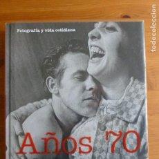 Libros de segunda mano - FOTOGRAFIA Y VIDA COTIDIANA. AÑOS 70. LA FABRICA 2009 300pp - 74642355