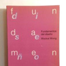 Libros de segunda mano: WUCIUS WONG: FUNDAMENTOS DEL DISEÑO; BARCELONA, GUSTAVO GILI, 1995, DESIGN DISEÑO. Lote 74663615