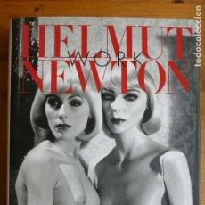 Libros de segunda mano: HELMUT NEWTON WORK EDITORIAL: TASCHEN, 2010 274PP MUEVO.. Lote 74963707