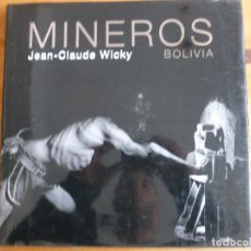 Libros de segunda mano: MINEROS. BOLIVIA. WICKY, JEAN-PAUL EDITORIAL: LUNWERG (2007) . Lote 127256136