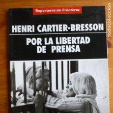 Libros de segunda mano - HENRI CARTIER-BRESSON POR LA LIBERTAD DE PRENSA HENRI CARTIER-BRESSON DEDICATORIA AUTOR - 75015211