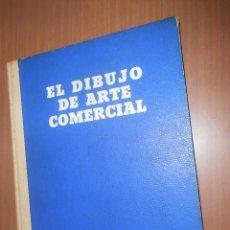 Libros de segunda mano: EL DIBUJO DE ARTE COMERCIAL BARCELONA 1944 LAS EDICIONES DE ARTE. Lote 75483035