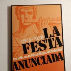 Libros de segunda mano: LA FESTA ANUNCIADA CARTELLS DE LA FESTA MAJOR DE SABADELL,1905-1939 DESCATALOGADO DIFICIL. Lote 75507395