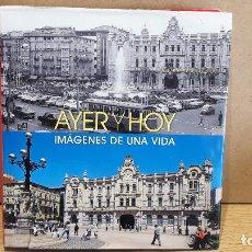 Libros de segunda mano: AYER Y HOY. IMÁGENES DE UNA VIDA. BERNARDO RIEGO AMÉZAGA. ED / BANCO SANTANDER / OCASIÓN.. Lote 76599231