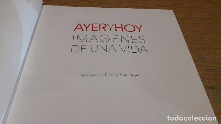 Libros de segunda mano: AYER Y HOY. IMÁGENES DE UNA VIDA. BERNARDO RIEGO AMÉZAGA. ED / BANCO SANTANDER / OCASIÓN. - Foto 2 - 76599231