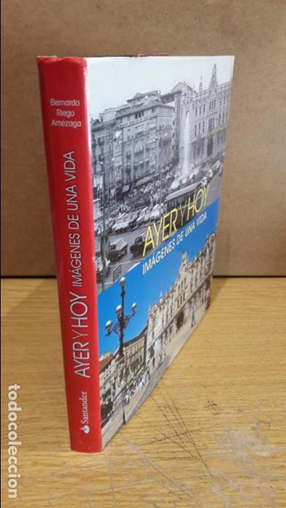 Libros de segunda mano: AYER Y HOY. IMÁGENES DE UNA VIDA. BERNARDO RIEGO AMÉZAGA. ED / BANCO SANTANDER / OCASIÓN. - Foto 14 - 76599231