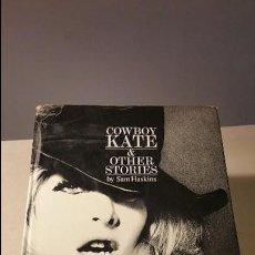 Libros de segunda mano: COWBOY KATE&OTHERS STORIES SAM HASKINS PRIMERA EDICIÓN CLÁSICO DE FOTOGRAFÍA ERÓTIC. Lote 77509177