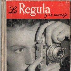 Libros de segunda mano: LA REGULA Y SU MANEJO - FOTO BIBLIOTECA OMEGA. Lote 78047293