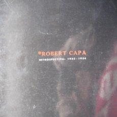 Libros de segunda mano: ROBERT CAPA RETROSPECTIVA 1932-54.1989.75 PG MUY ILUSTRADO FOTOGRAFIA. Lote 78523613