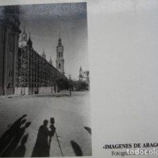 Libros de segunda mano: IMAGENES DE ARAGON AYER ARCHIVO MORA.1986-134 PG PG ILUSTRADO FOTOGRAFIA. Lote 78525085