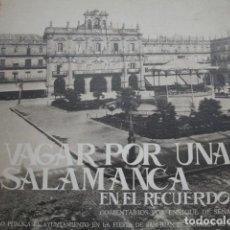 Libros de segunda mano: VAGAR POR UNA SALAMANCA EN EL RECUERDO ENRIQUE DE SENA 1975.64 PG ILUSTRADO FOTOGRAFIA. Lote 78525293