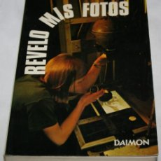 Libros de segunda mano: REVELO MIS FOTOS, ANTOINE DESILETS, DAIMON 1977, LIBRO. Lote 78941841