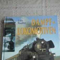 Libros de segunda mano: DAMPFLOKOMOTIVEN.UDO PAULITZ.EN ALEMAN.. Lote 79118633