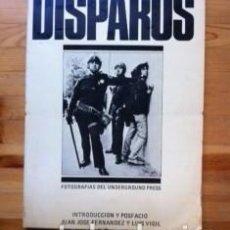 Libros de segunda mano: DISPAROS - FOTOGRAFIAS DEL UNDERGROUND PRESS - PRODUCCIONES EDITORIALES 1977. Lote 79244485
