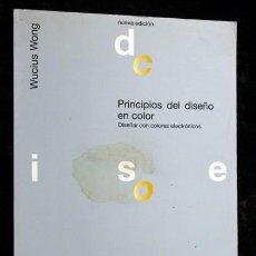 Libros de segunda mano: PRINCIPIOS DEL DISEÑO EN COLOR - DISEÑAR EN COLORES ELECTRONICOS - WUCIUS WONG. Lote 79600369