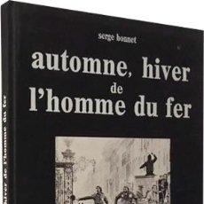 Libros de segunda mano: AUTOMNE, HIVER DE L´HOMME DU FER (ROBERT DOISNEAU, GILBERT MANGIN, FRANÇOISE POLI, THIERRY SP (FOTOS. Lote 79761041