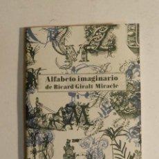 Libros de segunda mano: ALFABETO IMAGINARIO DE RICARD GIRALT MIRACLE ANDREU BALIUS EDICIÓN LIMITADA 500 UDS VALENCIA 2011. Lote 79767253